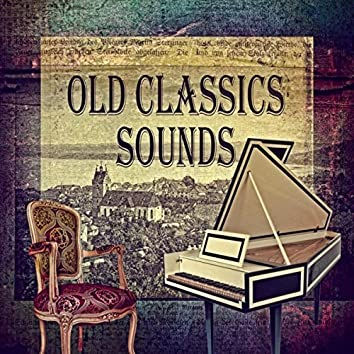 Old Classics Sounds – Famous Composers, Matchless Bach & Mozart & Beethoven, Original Sound, Sound Engineer