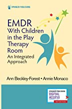 EMDR with Children in the Play Therapy Room: An Integrated Approach
