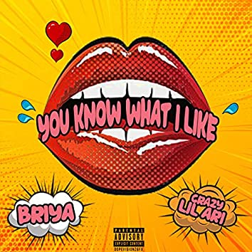 You Know What I Like (feat. CrazylilAri)