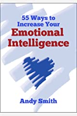 55 Ways To Increase Your Emotional Intelligence Kindle Edition