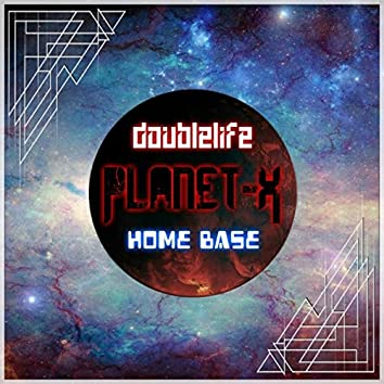 Planet-X / Home Base
