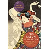 Edo Kabuki in Transition: From the Worlds of the Samurai to the Vengeful Female Ghost (English Edition)