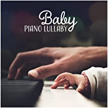 Baby Piano Lullaby – Super Soothing Music for Peaceful Sleep, Silent Night, Deep Relaxation, Soothe Your Crying Baby
