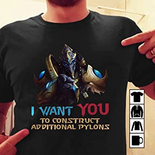 Starcraft I Want You To Construct Additional Pylons T Shirt Long Sleeve Sweatshirt Hoodie for Men and Women