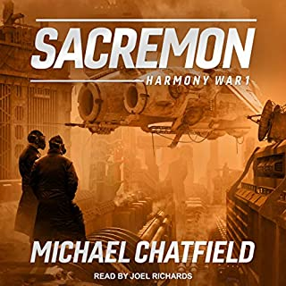 Sacremon     Harmony War Series, Book 1              By:                                                                                                                                 Michael Chatfield                               Narrated by:                                                                                                                                 Joel Richards                      Length: 11 hrs and 18 mins     14 ratings     Overall 4.6