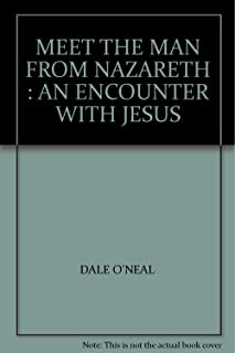 MEET THE MAN FROM NAZARETH : AN ENCOUNTER WITH JESUS