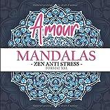 Mandalas Amour zen anti stress format XXL: Livre de coloriages mandalas amour love adultes – cahier de coloriage mandalas anti stress - magnifiques ... un joli cadeau pour toutes les occasions.