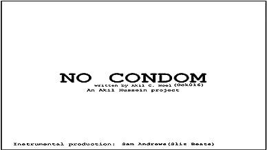 No Condom (Natural, Raw, Dangerous) [Explicit]