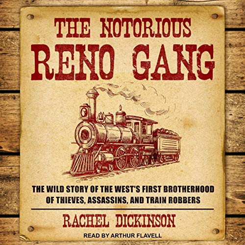 The Notorious Reno Gang Audiobook By Rachel Dickinson cover art