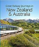Great Railway Journeys in New Zealand & Australia