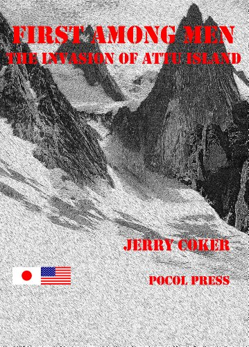 First Among Men: A Story of the Invasion of Attu Island (English Edition)