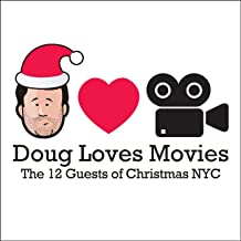 Doug Loves Movies: The 12 Guests of Christmas NYC [Explicit]