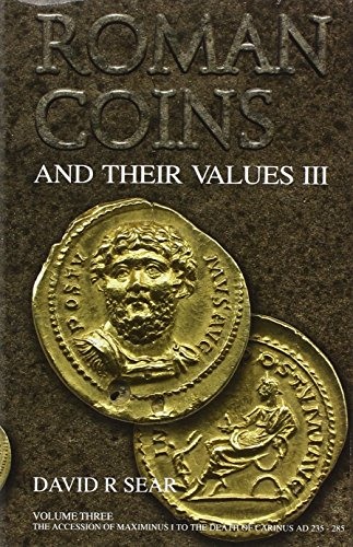 Roman Coins and Their Values Volume 3: The Accession of Maximinus I to the Death of Carinus AD 235 - 285: v. 3