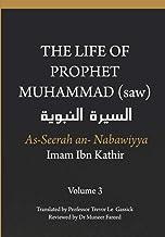 The Life of the Prophet Muhammad (saw) - Volume 3 - As Seerah An Nabawiyya - السيرة النبوية