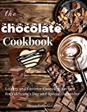 The Chocolate Cookbook: Luxury and Favorite Chocolate Recipes for Valentine's Day and Special Occasions