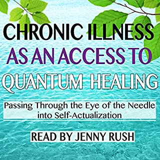 Chronic Illness as an Access to Quantum Healing cover art