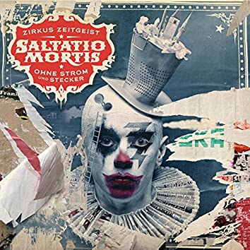 Zirkus Zeitgeist - Ohne Strom und Stecker