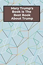 Mary Trump'S Book Is The Best Book About Trump: Long (6 × 9 inches) Lined Notebook - 120 Pages- Diary,Journal, Personal No...