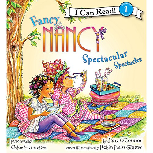 Fancy Nancy: Spectacular Spectacles                   By:                                                                                                                                 Jane O'Connor,                                                                                        Robin Preiss Glasser                               Narrated by:                                                                                                                                 Chloe Hennessee                      Length: 6 mins     3 ratings     Overall 4.7