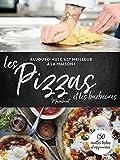 C'est meilleur à la maison : Les pizzas et les barbecues
