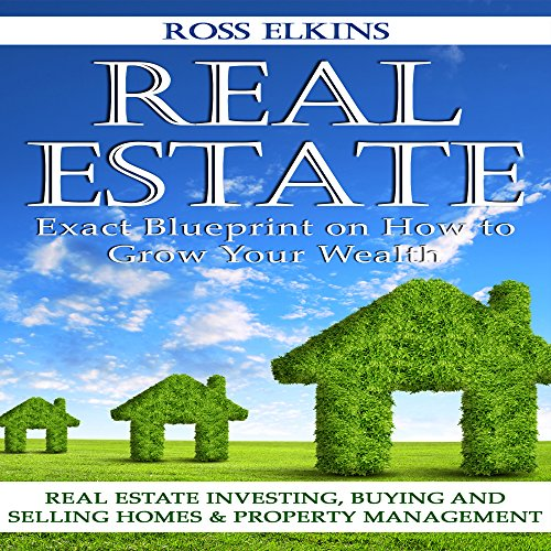 Real Estate: Exact Blueprint on How to Grow Your Wealth audiobook cover art