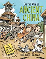 On the Run in Ancient China (The Time Travel Guides (3))