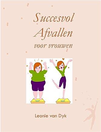 Succesvol Afvallen voor vrouwen (Gewichtsverlies Book 123)