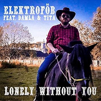 Lonely Without You (feat. Damla & Tita)