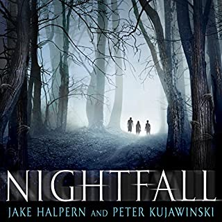 Nightfall                   By:                                                                                                                                 Jake Halpern,                                                                                        Peter Kujawinski                               Narrated by:                                                                                                                                 Nicholas Guy Smith                      Length: 10 hrs and 15 mins     57 ratings     Overall 4.0