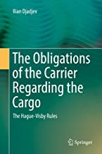 The Obligations of the Carrier Regarding the Cargo: The Hague-Visby Rules