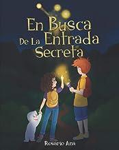 En Busca de la Entrada Secreta: Una emocionante aventura de misterio con un final sorprendente (2020) - 6 a 12 años (Spani...