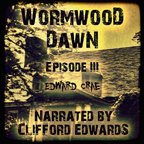 Wormwood Dawn, Episode III     An Apocalyptic Serial              By:                                                                                                                                 Edward Crae                               Narrated by:                                                                                                                                 Clifford Edwards                      Length: 3 hrs and 2 mins     29 ratings     Overall 4.5