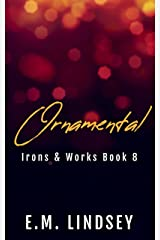 Ornamental (Irons and Works Book 8) Kindle Edition