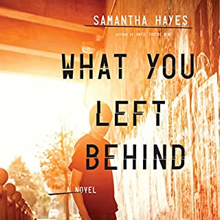 What You Left Behind                   By:                                                                                                                                 Samantha Hayes                               Narrated by:                                                                                                                                 Anna Bentinck                      Length: 10 hrs and 17 mins     95 ratings     Overall 3.9