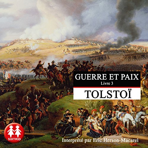 Guerre et Paix 3                   By:                                                                                                                                 Léon Tolstoï                               Narrated by:                                                                                                                                 Éric Herson-Macarel                      Length: 14 hrs and 20 mins     3 ratings     Overall 5.0