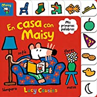 En casa con Maisy. Mis primeras palabras / Maisy at Home: A First Words Book