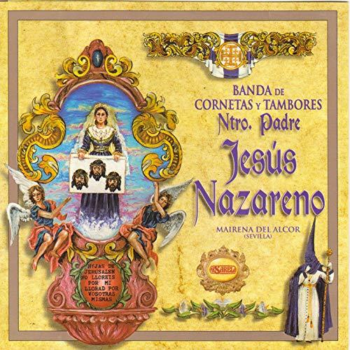 Banda de Cornetas y Tambores Ntro. Padre Jesús Nazareno. Ma