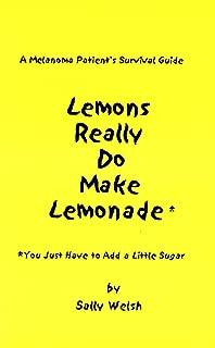 A Melanoma Patient's Survival Guide: Lemons Really Do Make Lemonade
