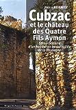 Cubzac et le château des Quatre Fils Aymon - Ethno-histoire d'un habitat en basse vallée de la Dordogne