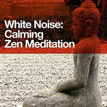 White Noise: Calming Zen Meditation