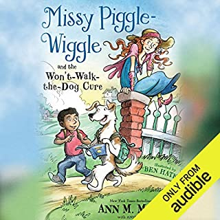 Missy Piggle-Wiggle and the Won't-Walk-the-Dog Cure                   Written by:                                                                                                                                 Ann M. Martin,                                                                                        Annie Parnell                               Narrated by:                                                                                                                                 Eileen Stevens                      Length: 4 hrs and 14 mins     Not rated yet     Overall 0.0