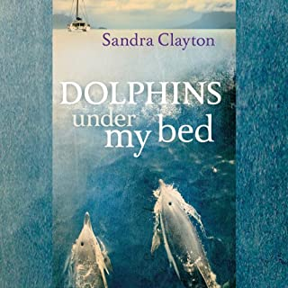 Dolphins Under My Bed                   By:                                                                                                                                 Sandra Clayton                               Narrated by:                                                                                                                                 Pamela Garelick                      Length: 10 hrs and 40 mins     13 ratings     Overall 4.2