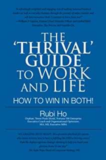 The 'Thrival' Guide to Work and Life: How to Win in Both!