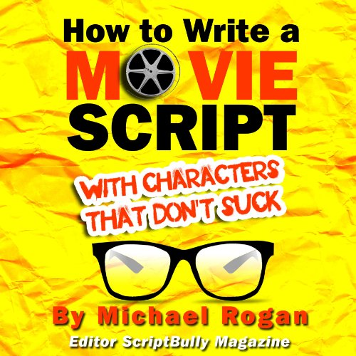 How to Write a Movie Script With Characters That Don't Suck (ScriptBully Book Series) Titelbild