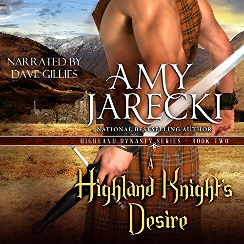 A Highland Knight's Desire: Highland Dynasty, Book 2