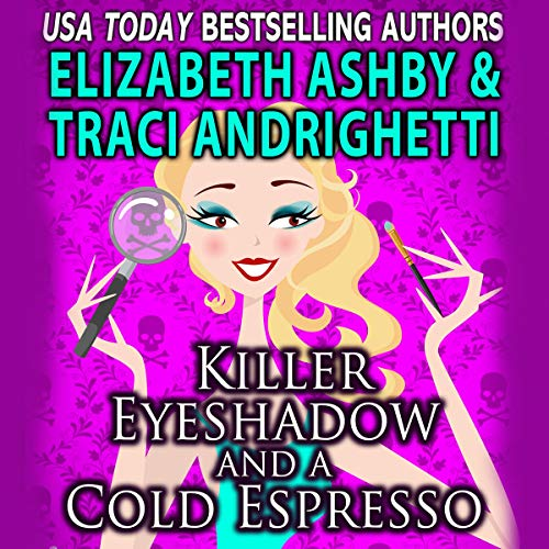 Killer Eyeshadow and a Cold Espresso audiobook cover art