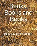 Books, Books and Books: Book Review Notebook
