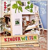KinderWelten: Spielhäuser zum Selberbauen für Drinnen und Draußen