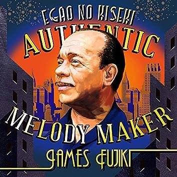 Egao No Kiseki Authentic Melody Maker James Fujiki