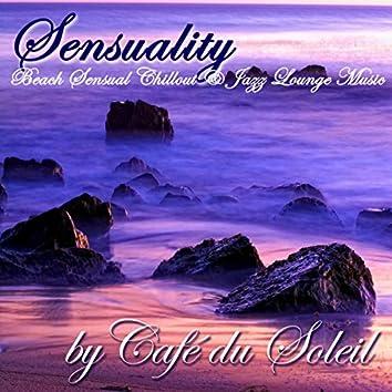 Sensuality - Beach Sensual Chillout & Jazz Lounge Music